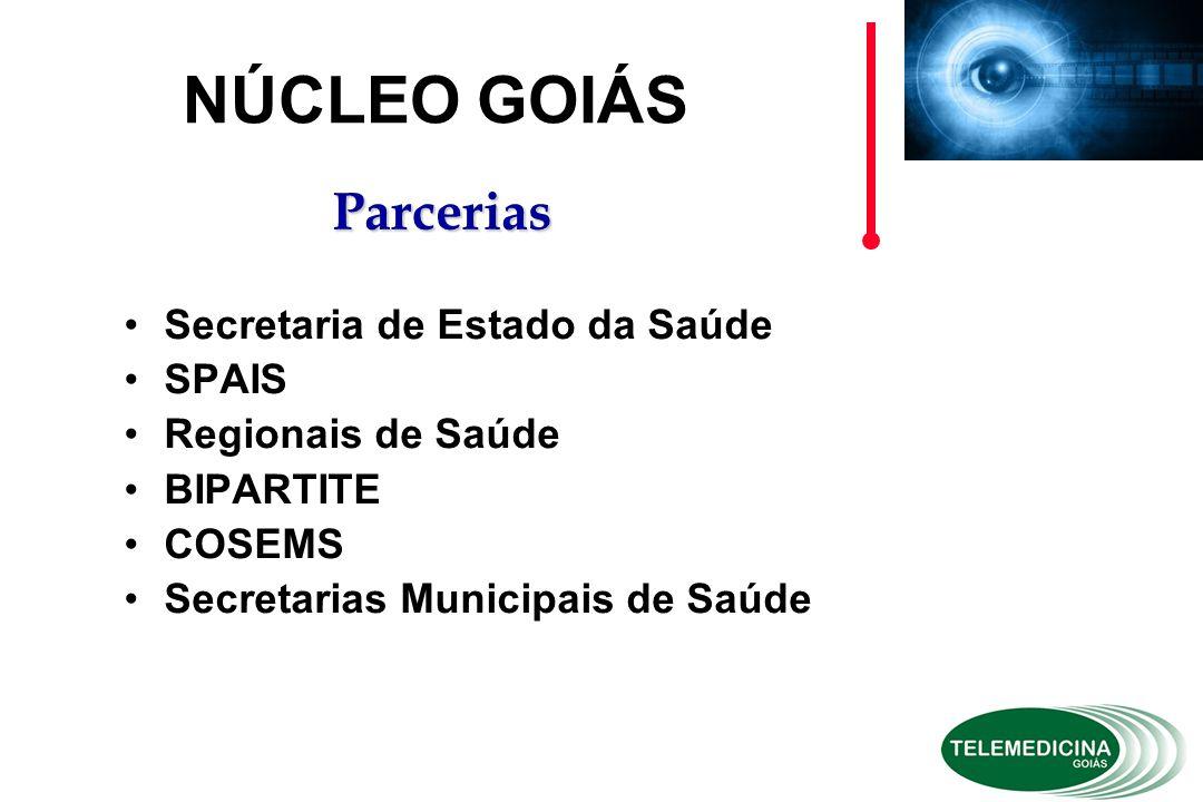 NÚCLEO GOIÁS Parcerias Secretaria de Estado da Saúde SPAIS