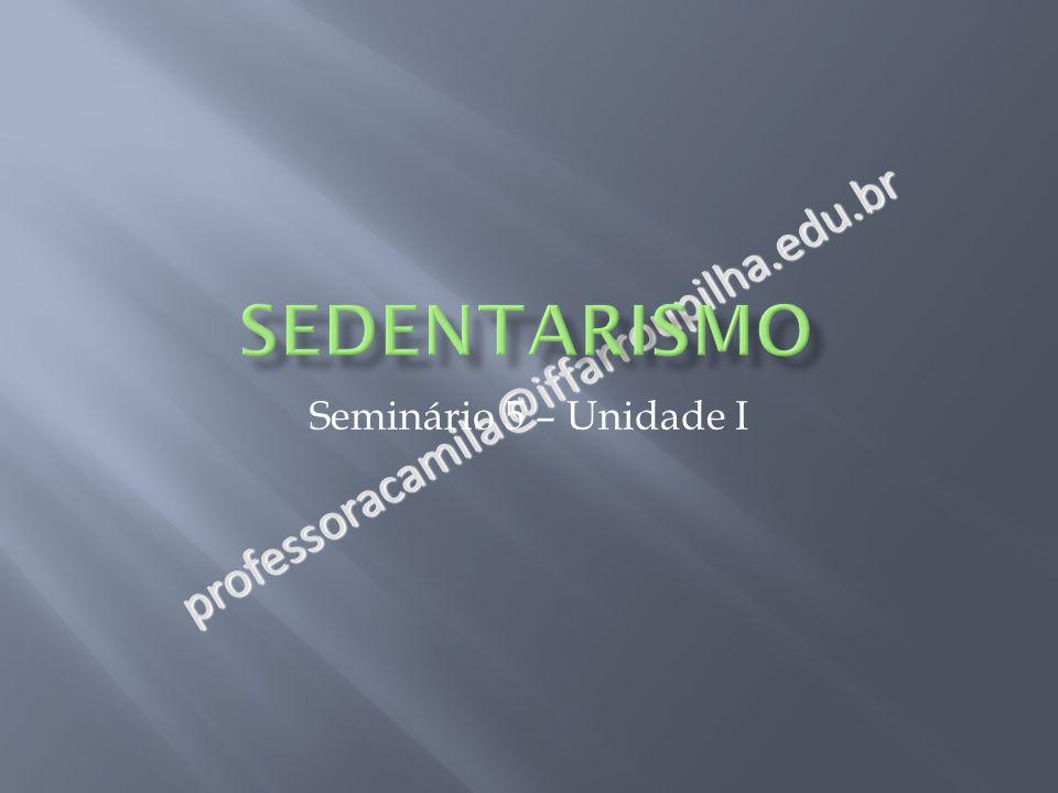 sedentarismo professoracamila@iffarroupilha.edu.br