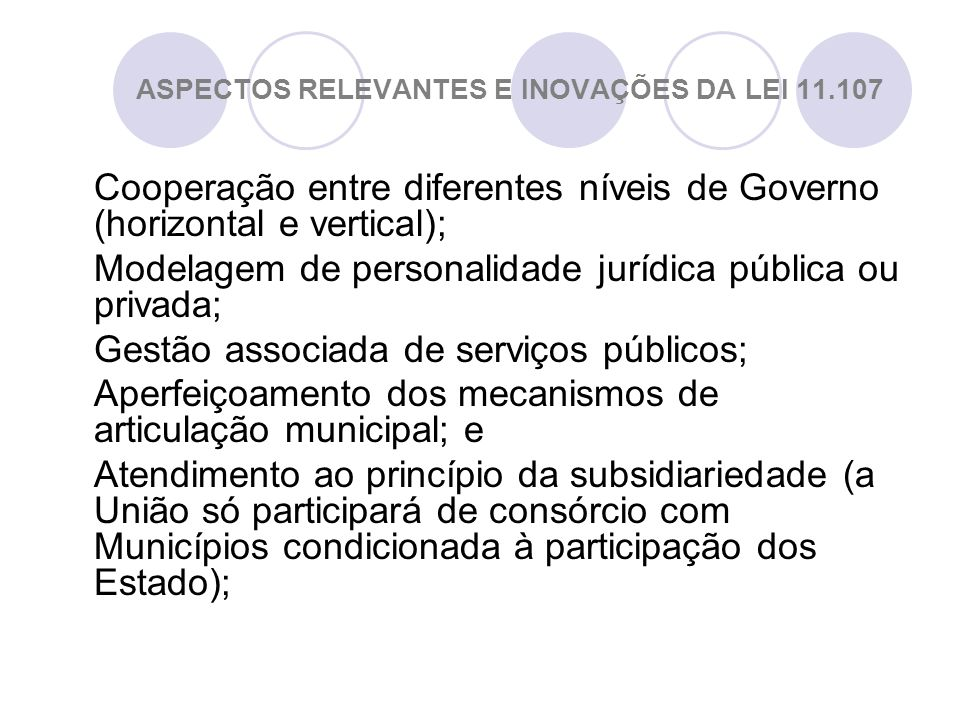 ASPECTOS RELEVANTES E INOVAÇÕES DA LEI 11.107