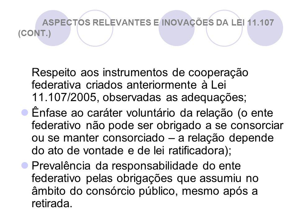 ASPECTOS RELEVANTES E INOVAÇÕES DA LEI 11.107 (CONT.)