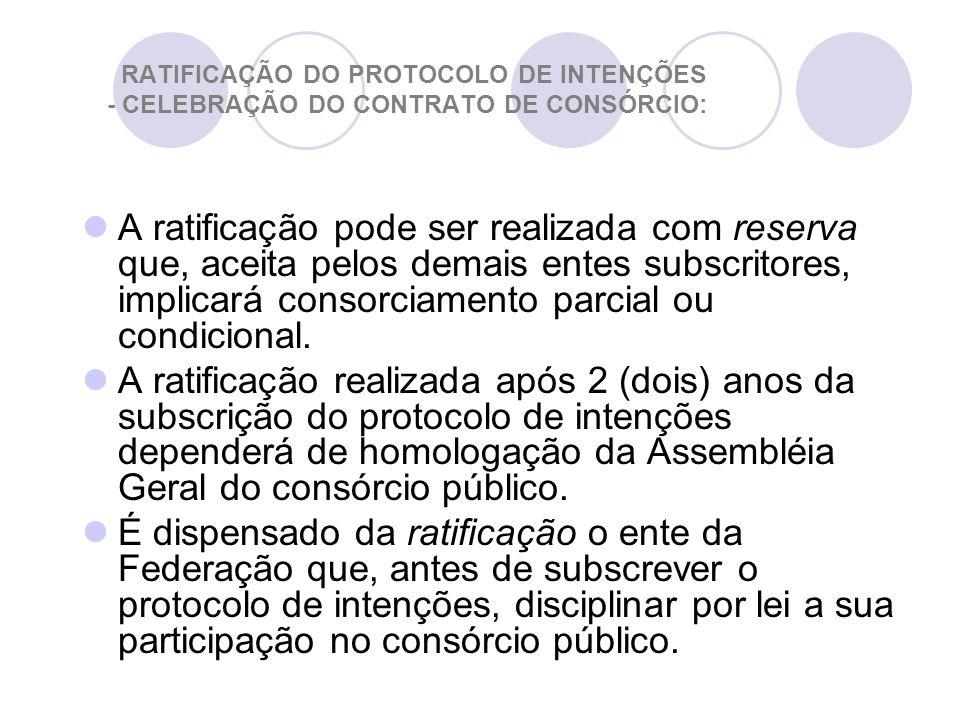 RATIFICAÇÃO DO PROTOCOLO DE INTENÇÕES - CELEBRAÇÃO DO CONTRATO DE CONSÓRCIO: