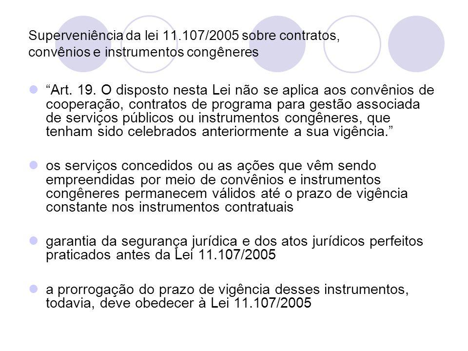 Superveniência da lei 11.107/2005 sobre contratos, convênios e instrumentos congêneres