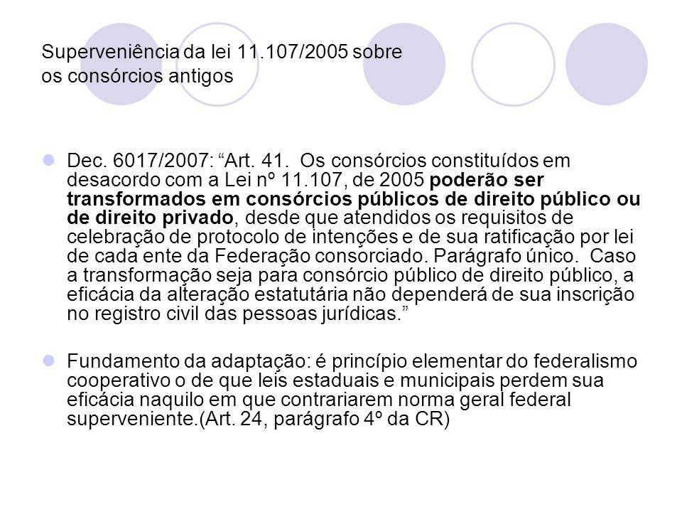 Superveniência da lei 11.107/2005 sobre os consórcios antigos