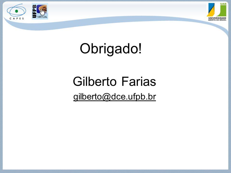 Obrigado! Gilberto Farias gilberto@dce.ufpb.br