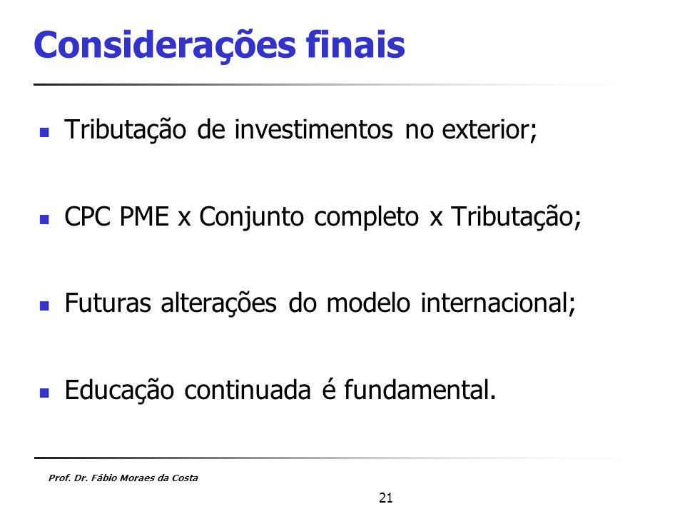 Considerações finais Tributação de investimentos no exterior;