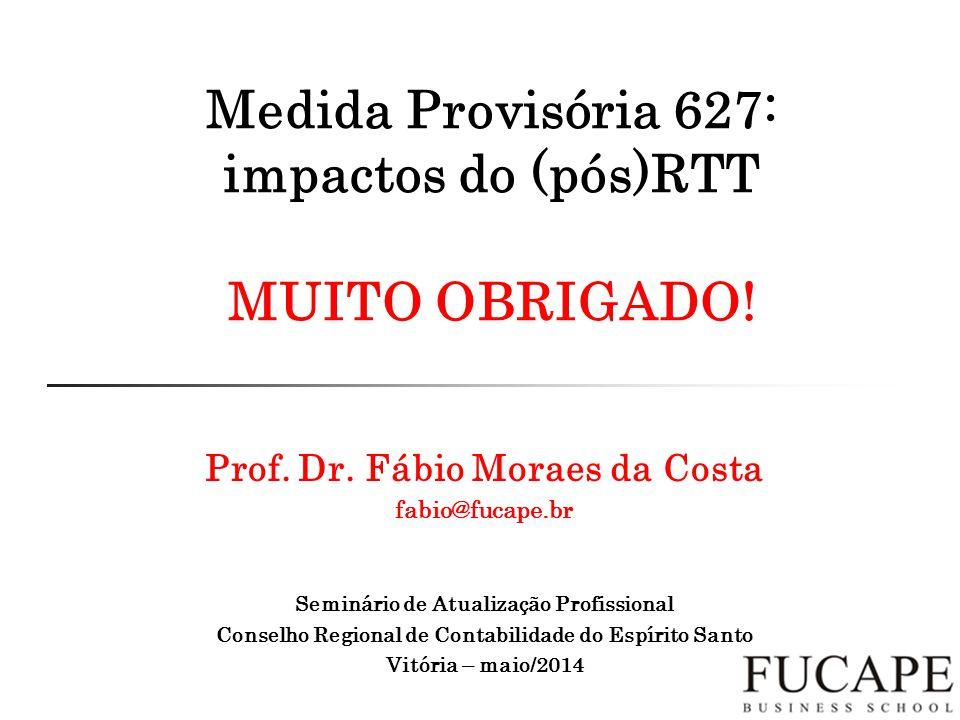 Medida Provisória 627: impactos do (pós)RTT MUITO OBRIGADO!
