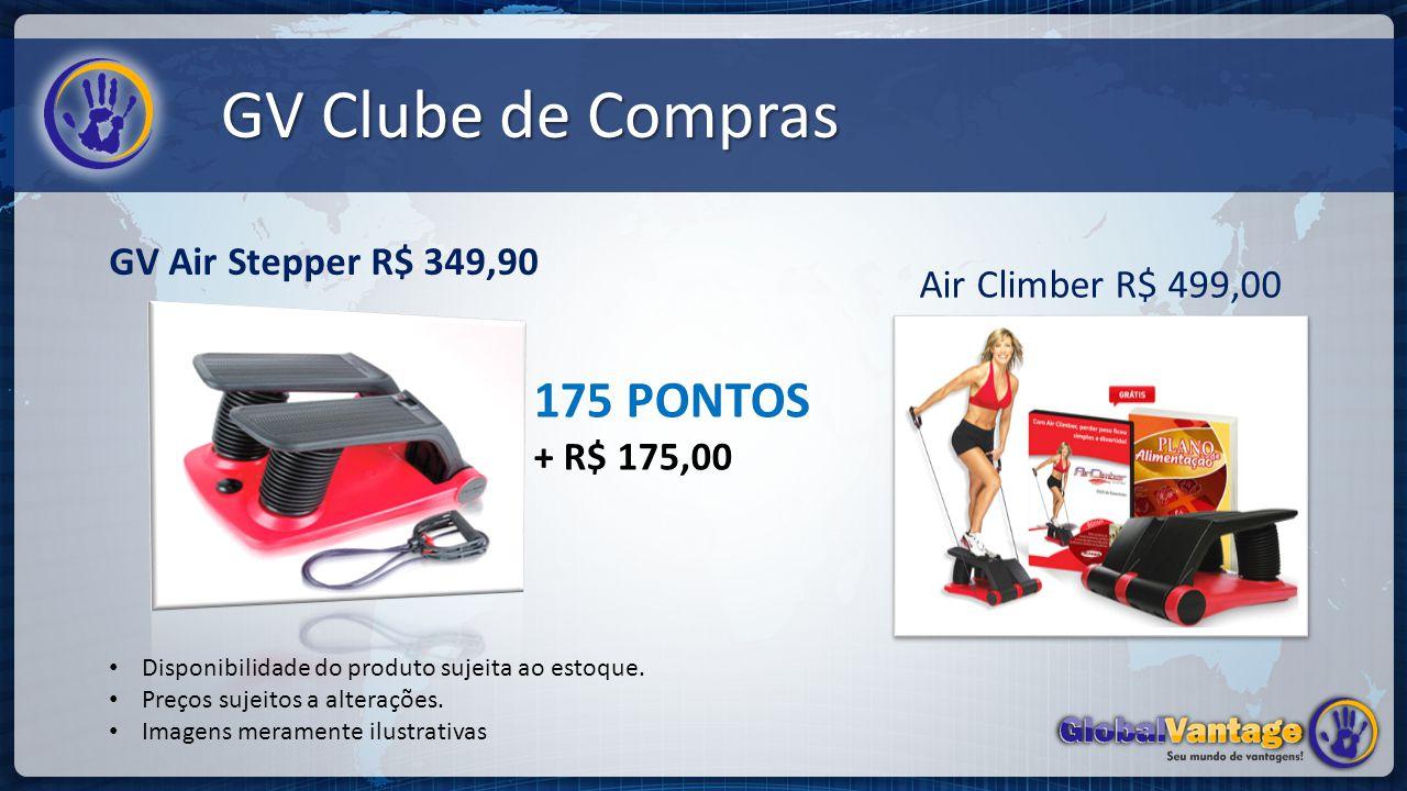 GV Clube de Compras 175 PONTOS GV Air Stepper R$ 349,90