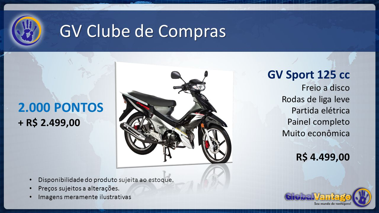 GV Clube de Compras 2.000 PONTOS GV Sport 125 cc + R$ 2.499,00