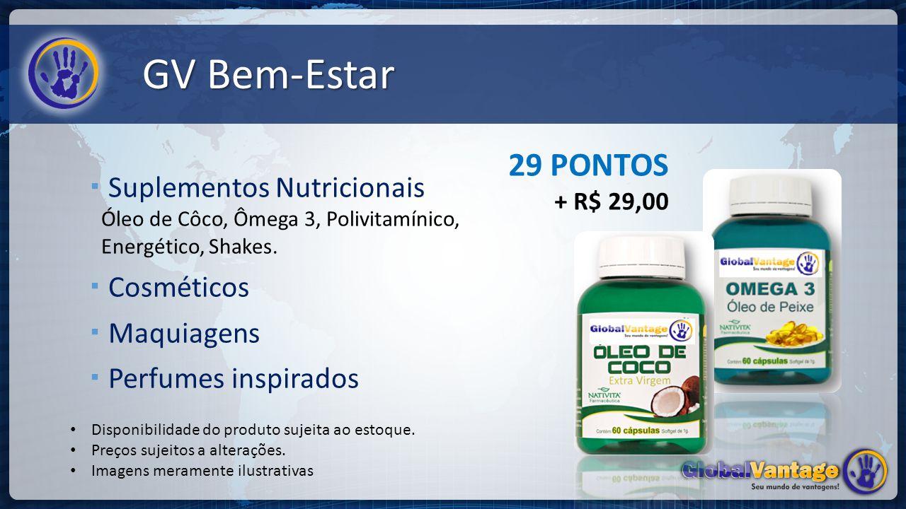 GV Bem-Estar 29 PONTOS. + R$ 29,00. Suplementos Nutricionais Óleo de Côco, Ômega 3, Polivitamínico, Energético, Shakes.