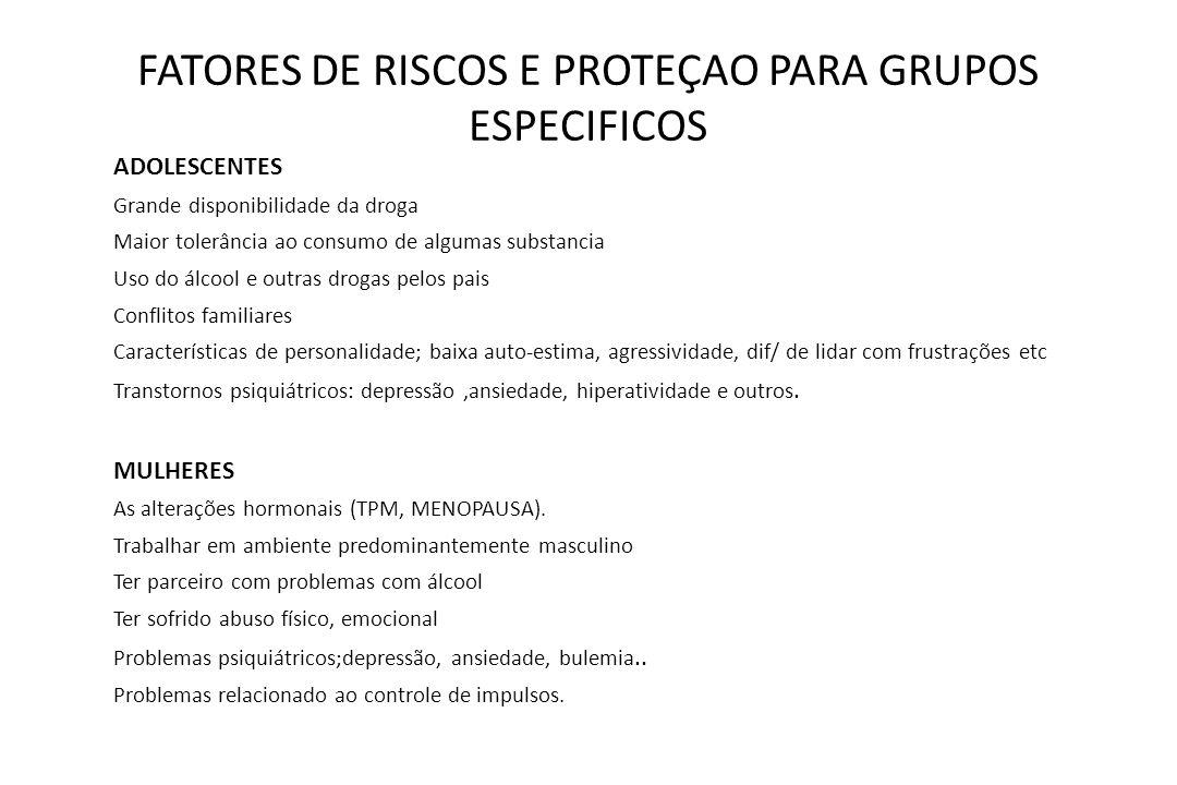 FATORES DE RISCOS E PROTEÇAO PARA GRUPOS ESPECIFICOS