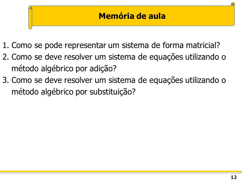 Memória de aula Como se pode representar um sistema de forma matricial