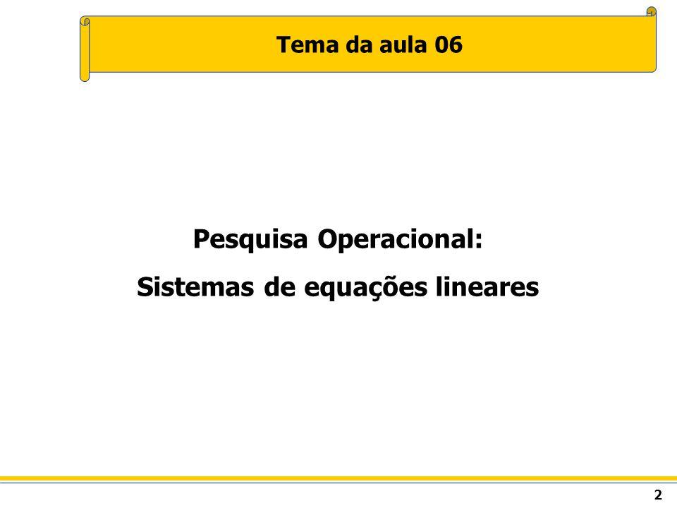 Pesquisa Operacional: Sistemas de equações lineares