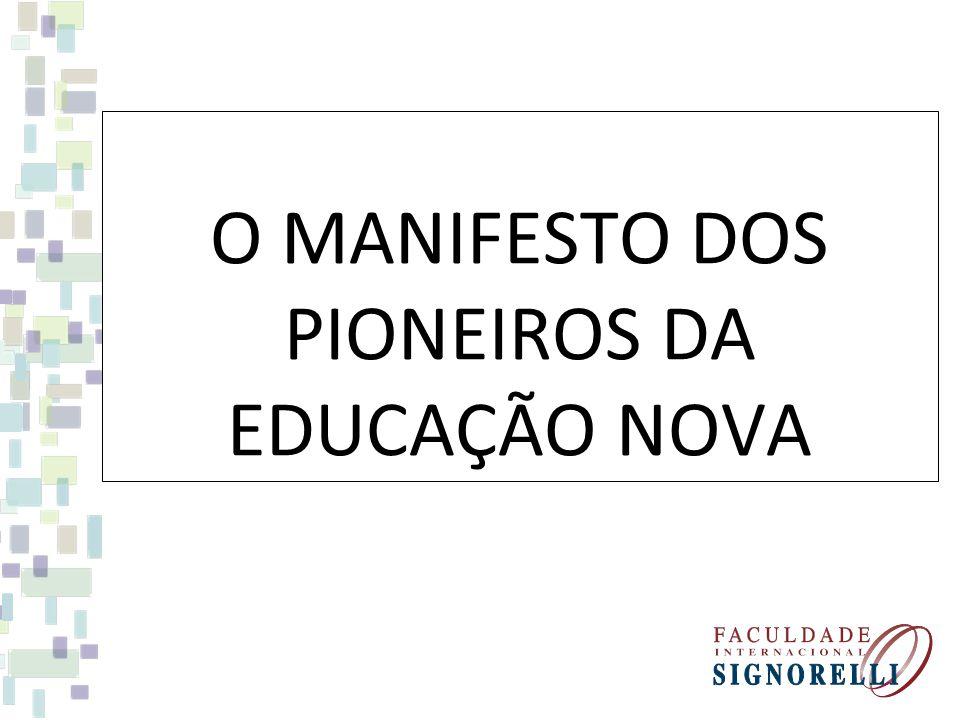 O MANIFESTO DOS PIONEIROS DA EDUCAÇÃO NOVA