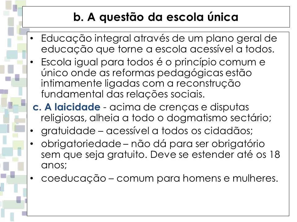 b. A questão da escola única