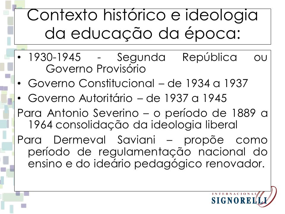 Contexto histórico e ideologia da educação da época:
