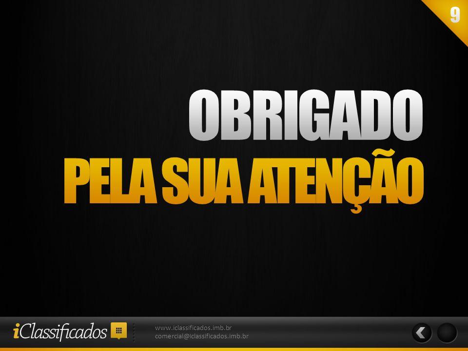 OBRIGADO PELA SUA ATENÇÃO www.iclassificados.imb.br
