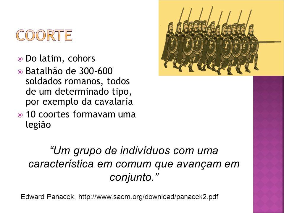 COORTE Do latim, cohors. Batalhão de 300-600 soldados romanos, todos de um determinado tipo, por exemplo da cavalaria.
