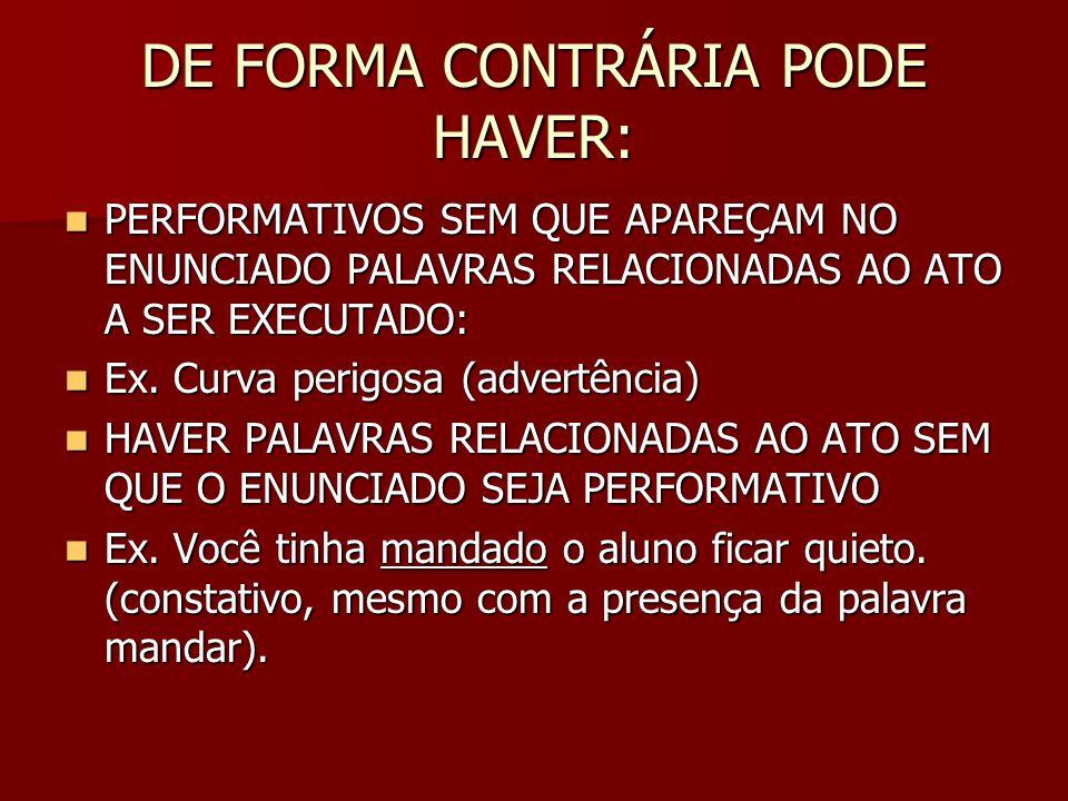 DE FORMA CONTRÁRIA PODE HAVER: