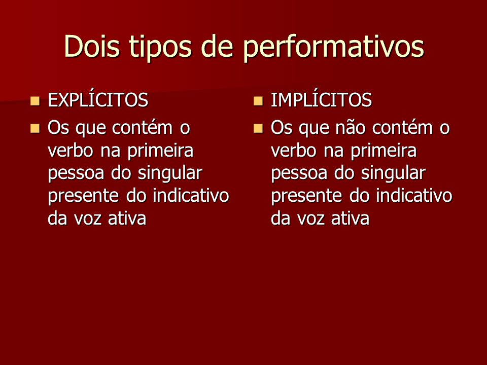 Dois tipos de performativos