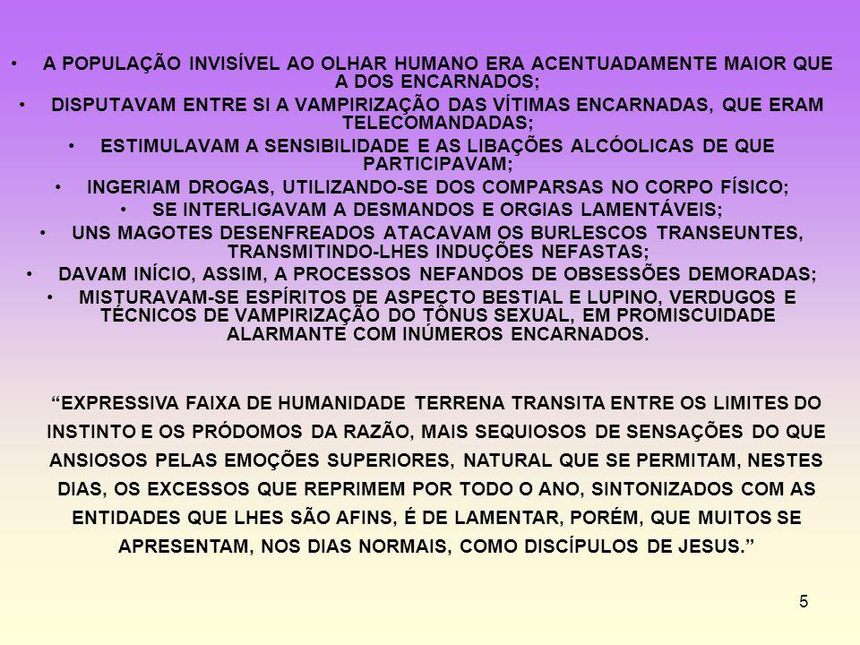 INGERIAM DROGAS, UTILIZANDO-SE DOS COMPARSAS NO CORPO FÍSICO;