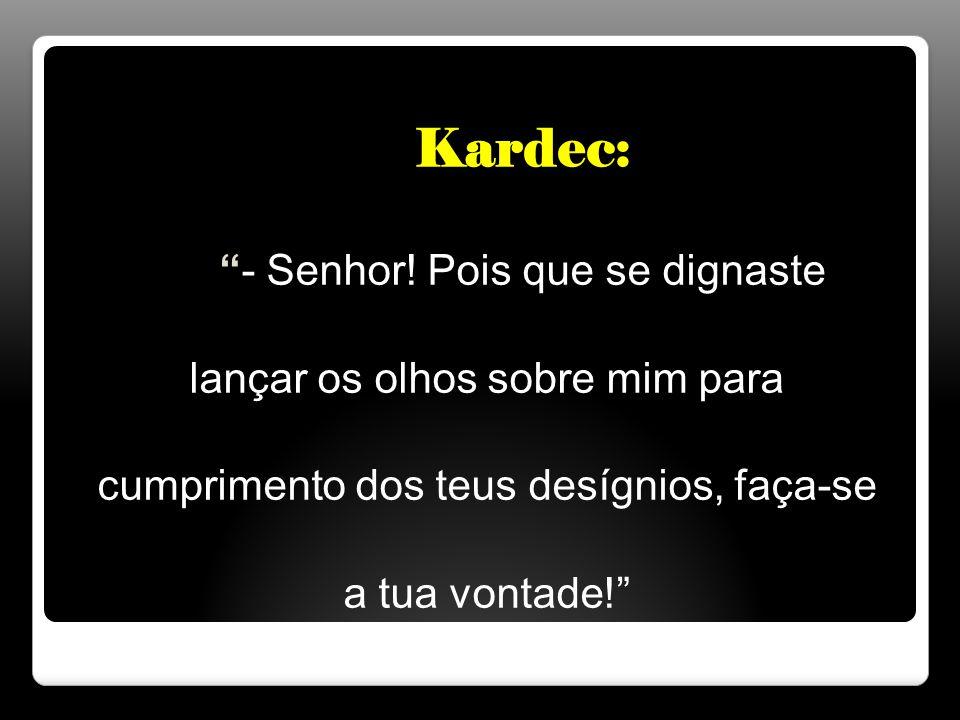 Kardec: - Senhor.