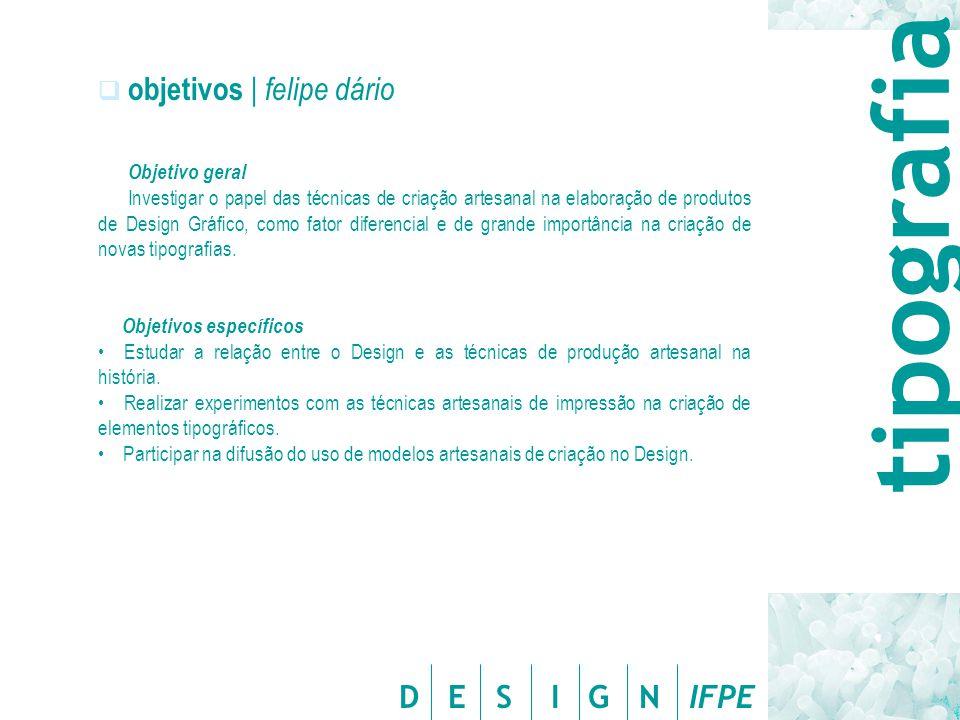 tipografia objetivos | felipe dário Objetivo geral