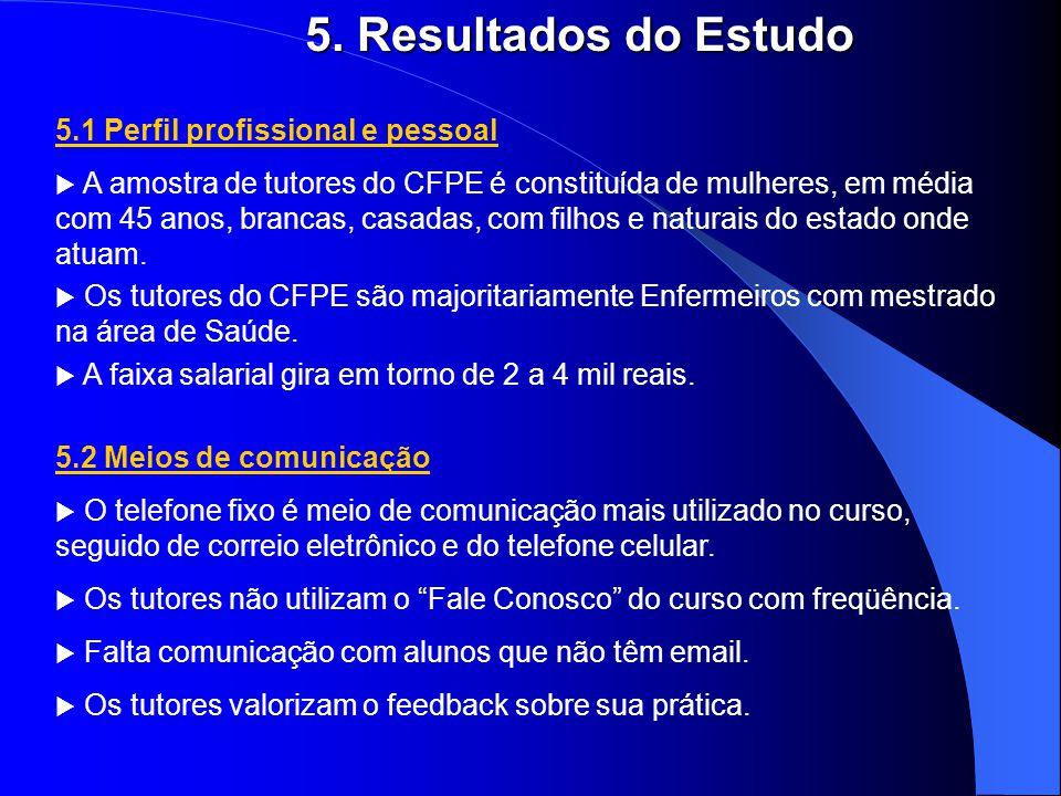 5. Resultados do Estudo 5.1 Perfil profissional e pessoal