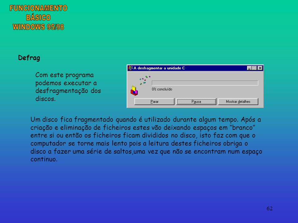 FUNCIONAMENTO BÁSICO WINDOWS 95/98 Defrag