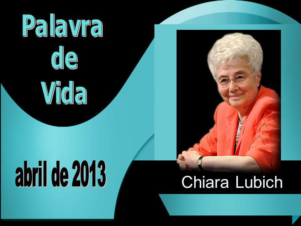 Palavra de Vida abril de 2013 Chiara Lubich