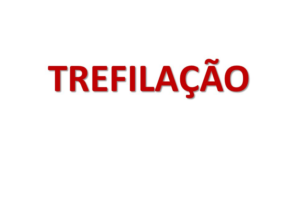 TREFILAÇÃO