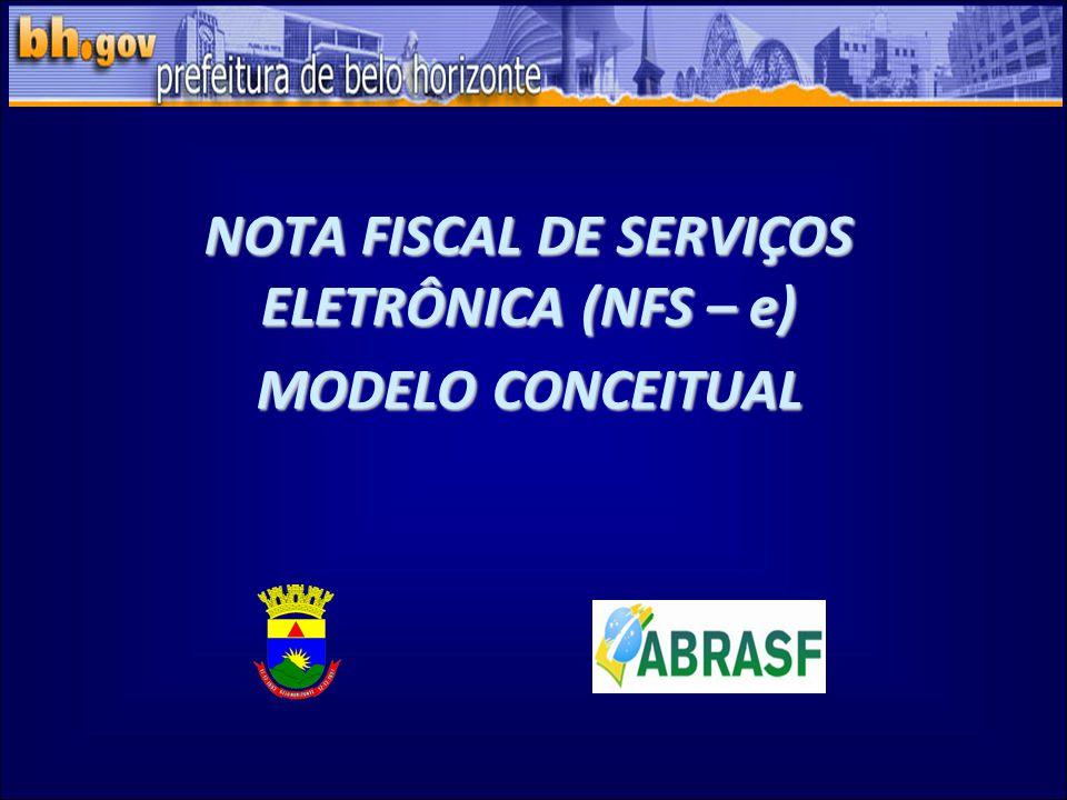 NOTA FISCAL DE SERVIÇOS ELETRÔNICA (NFS – e) MODELO CONCEITUAL