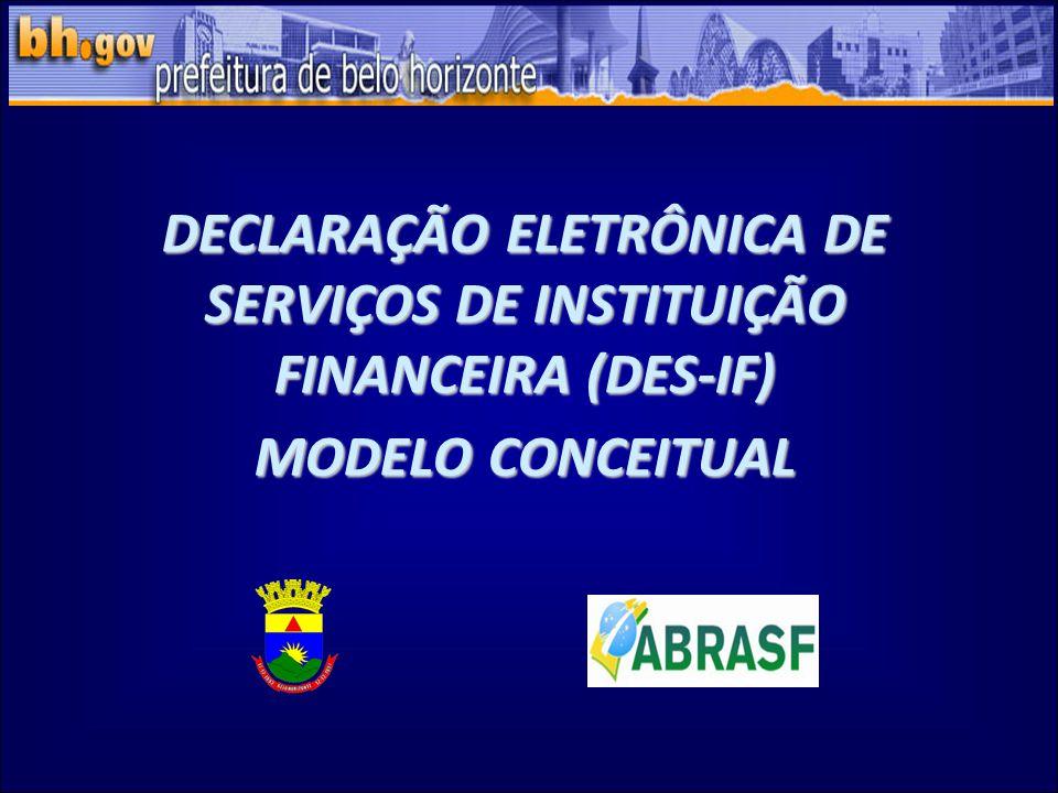 DECLARAÇÃO ELETRÔNICA DE SERVIÇOS DE INSTITUIÇÃO FINANCEIRA (DES-IF)