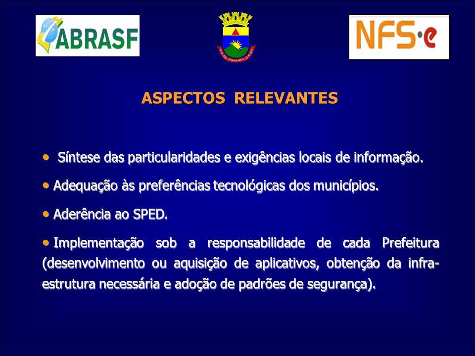 ASPECTOS RELEVANTES Síntese das particularidades e exigências locais de informação. Adequação às preferências tecnológicas dos municípios.