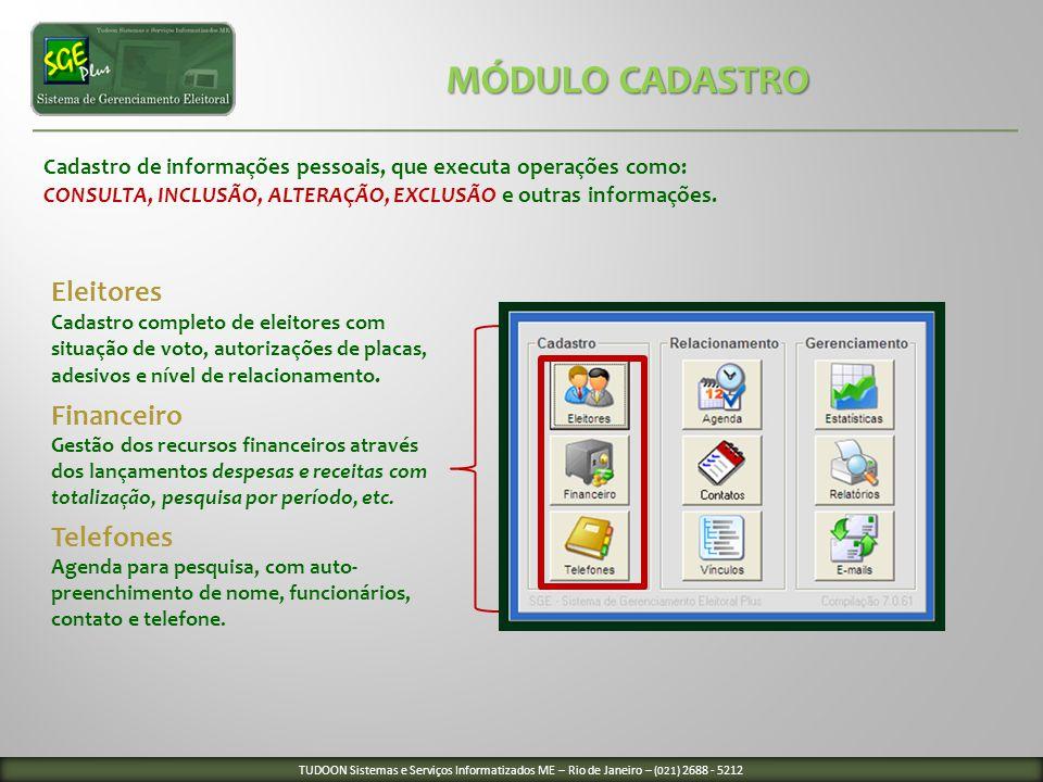 MÓDULO CADASTRO Cadastro de informações pessoais, que executa operações como: CONSULTA, INCLUSÃO, ALTERAÇÃO, EXCLUSÃO e outras informações.