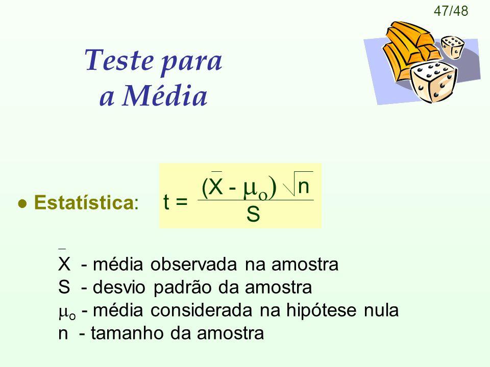Teste para a Média (X -  n t = S Estatística: