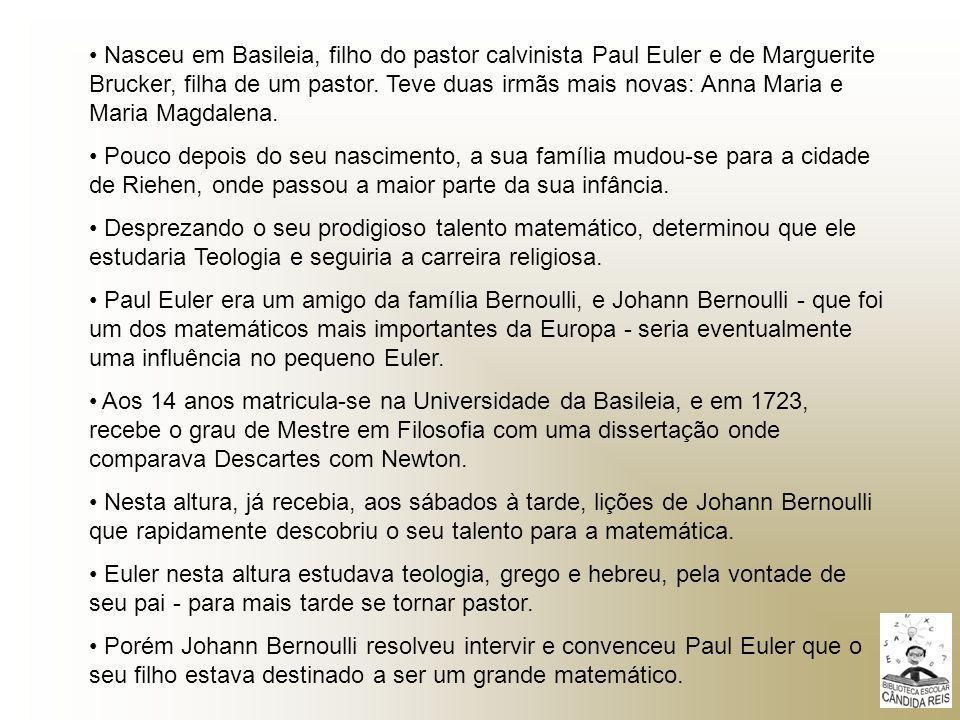 Nasceu em Basileia, filho do pastor calvinista Paul Euler e de Marguerite Brucker, filha de um pastor. Teve duas irmãs mais novas: Anna Maria e Maria Magdalena.