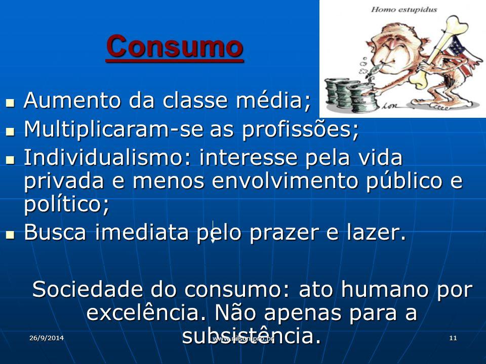 Consumo Aumento da classe média; Multiplicaram-se as profissões;