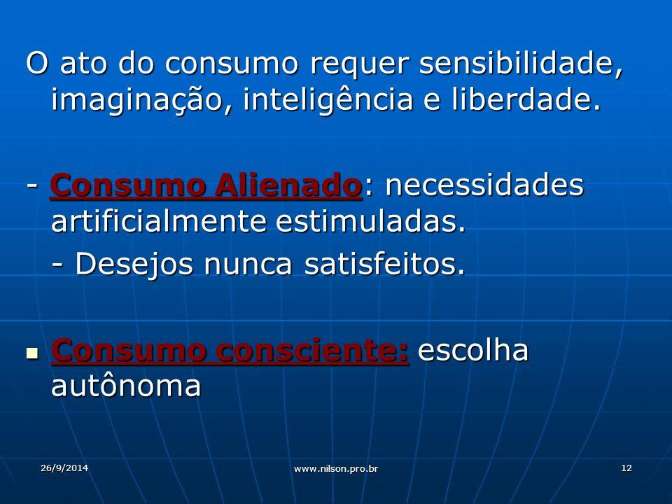 - Consumo Alienado: necessidades artificialmente estimuladas.