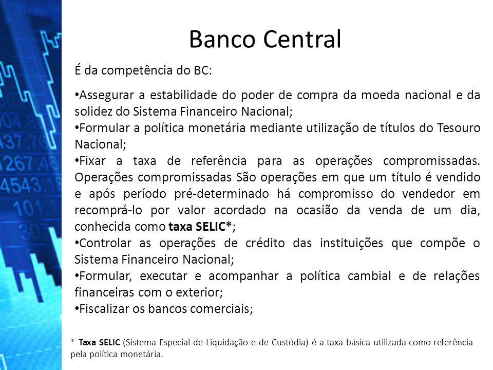 Banco Central É da competência do BC: