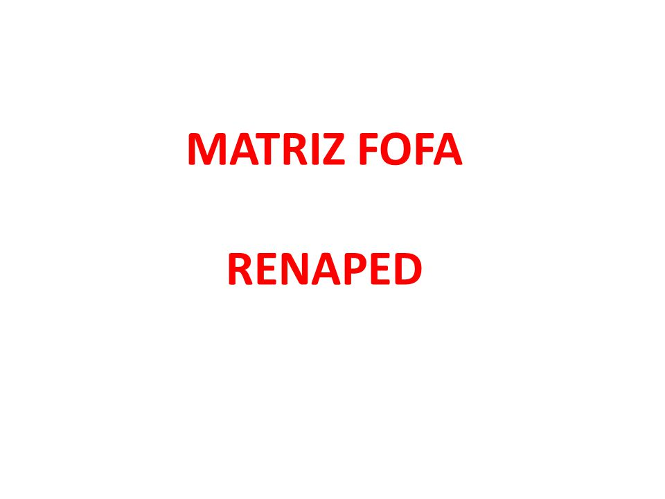 MATRIZ FOFA RENAPED