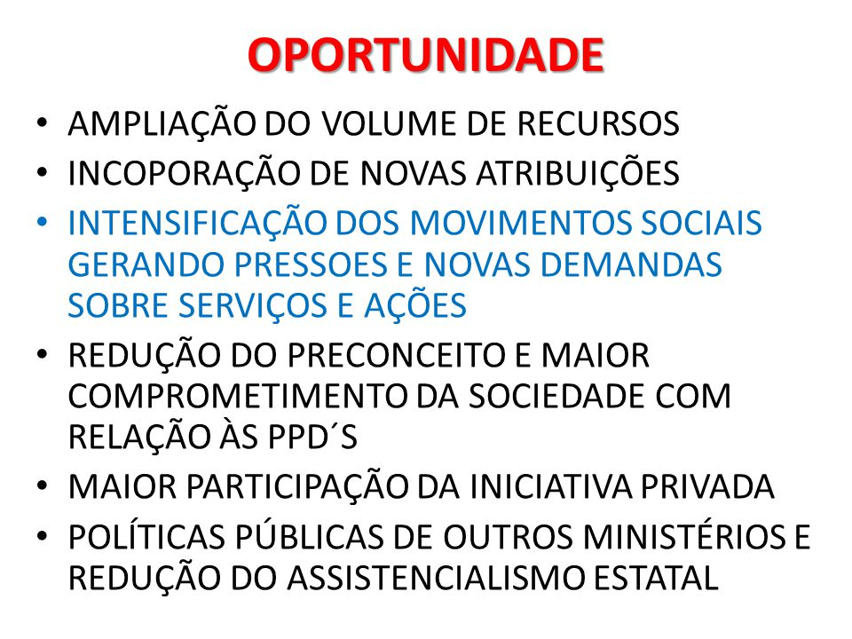 OPORTUNIDADE AMPLIAÇÃO DO VOLUME DE RECURSOS