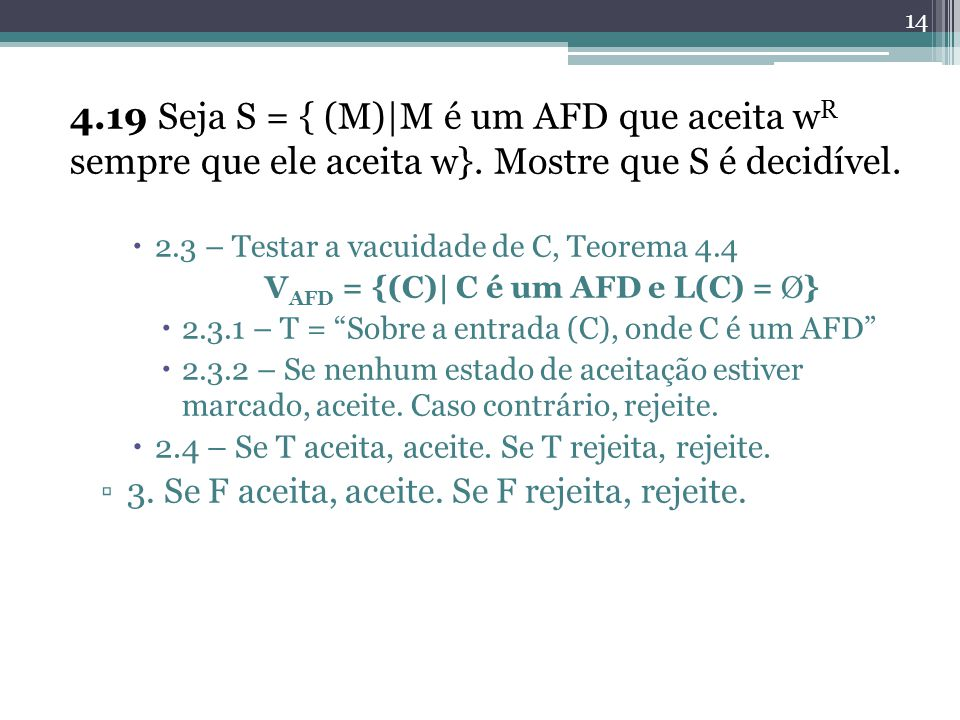 VAFD = {(C)| C é um AFD e L(C) = Ø}
