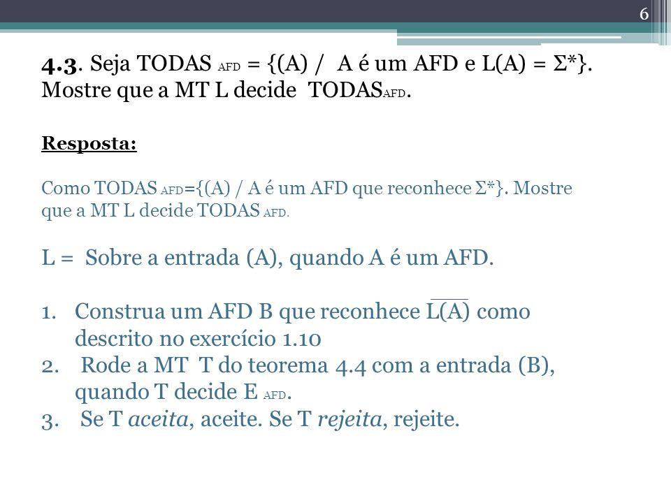 L = Sobre a entrada (A), quando A é um AFD.