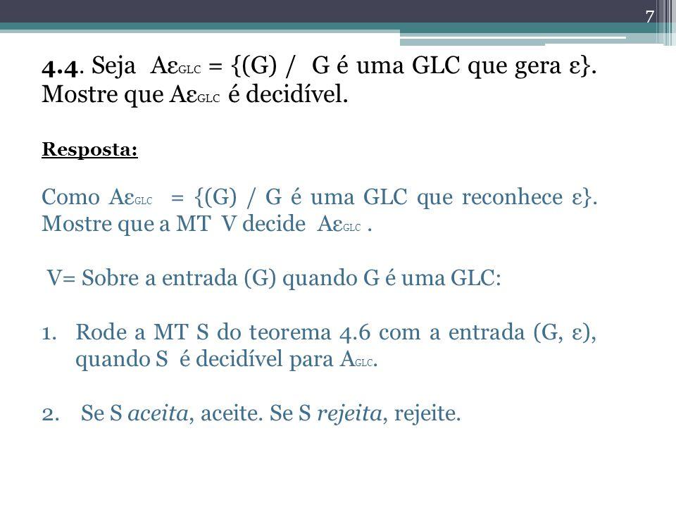 V= Sobre a entrada (G) quando G é uma GLC: