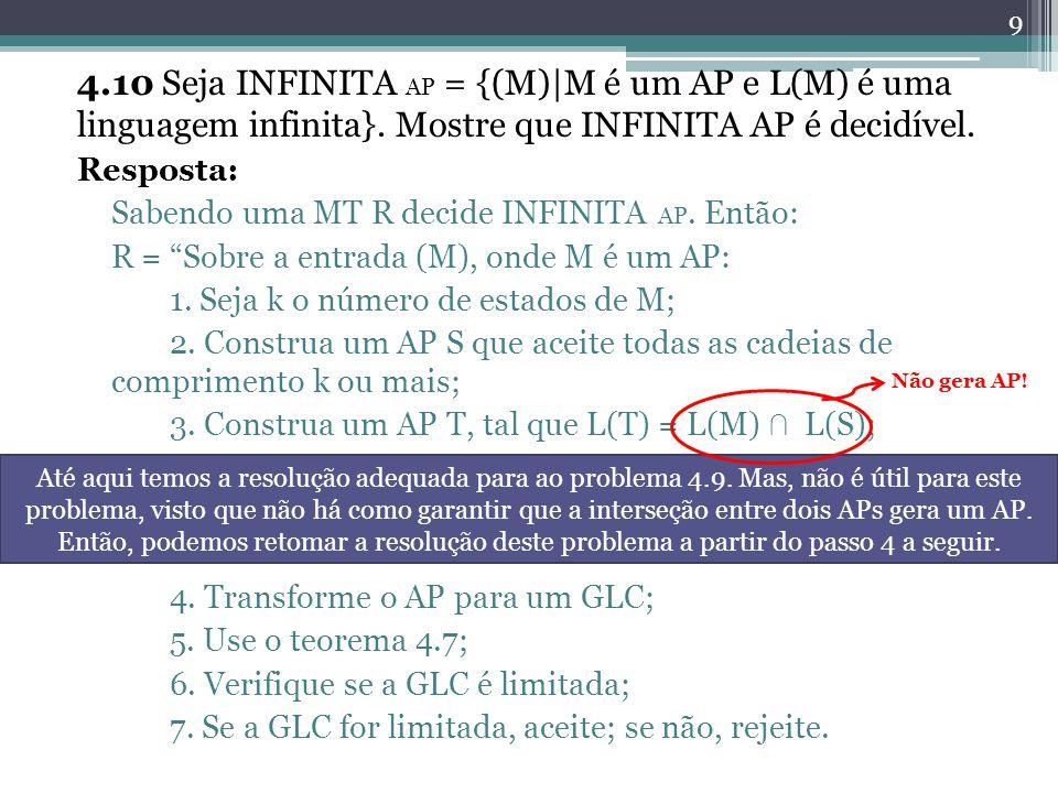 4.10 Seja INFINITA AP = {(M)|M é um AP e L(M) é uma linguagem infinita}. Mostre que INFINITA AP é decidível.