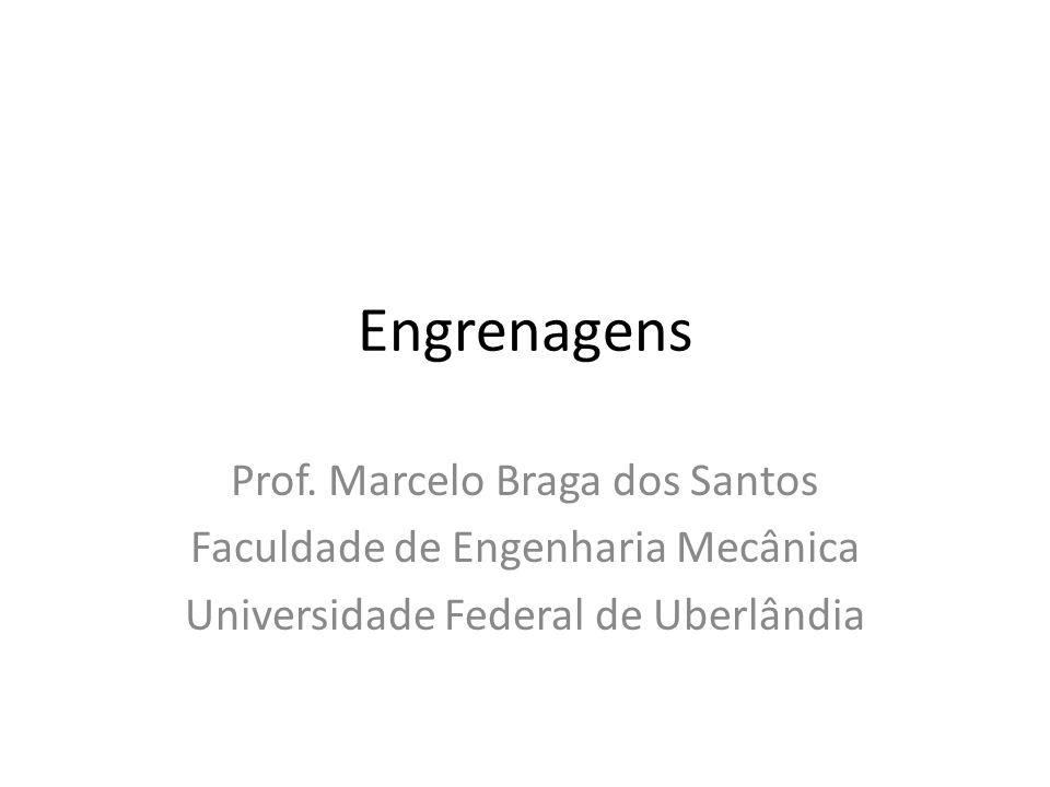 Engrenagens Prof. Marcelo Braga dos Santos