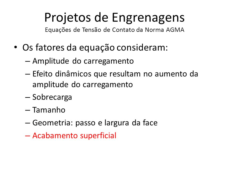 Projetos de Engrenagens Equações de Tensão de Contato da Norma AGMA