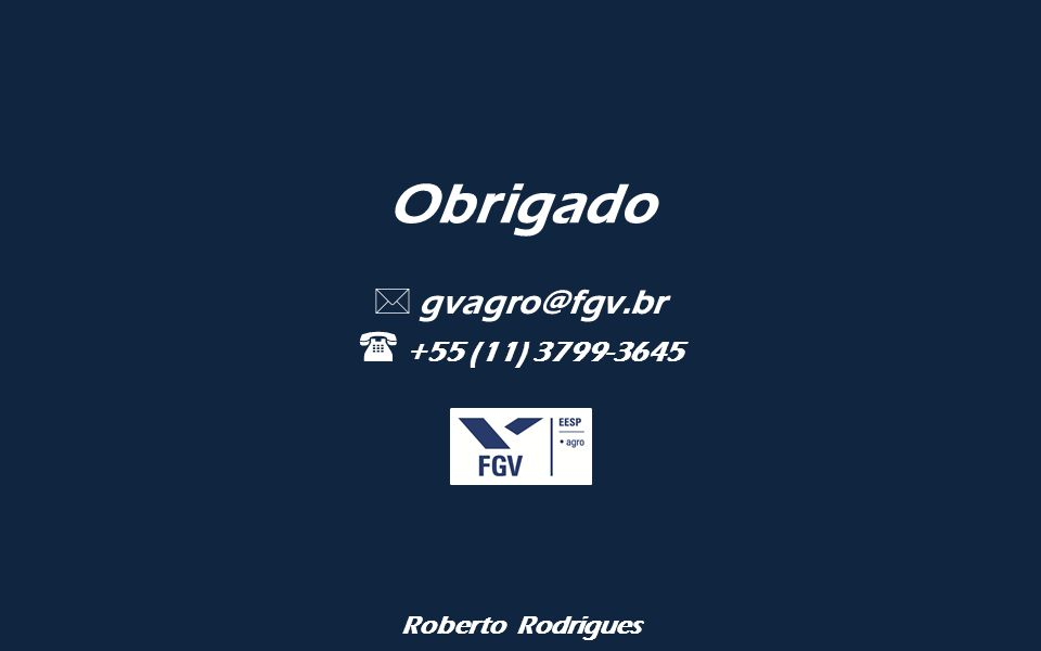 Obrigado  gvagro@fgv.br  +55 (11) 3799-3645 Roberto Rodrigues
