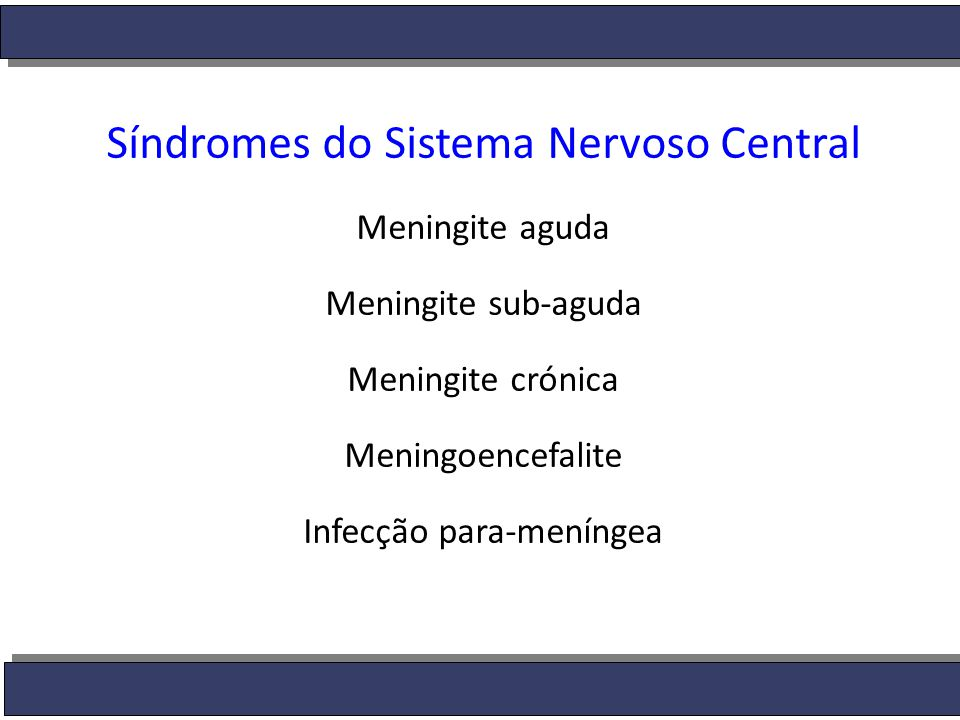 Síndromes do Sistema Nervoso Central
