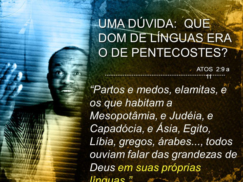 UMA DÚVIDA: QUE DOM DE LÍNGUAS ERA O DE PENTECOSTES